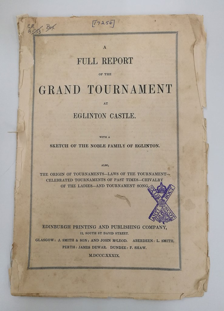 A Full Report of the Grand Tournament at Eglinton Castle (Edinburgh: Edinburgh Printing and Publishing Company, 1839)