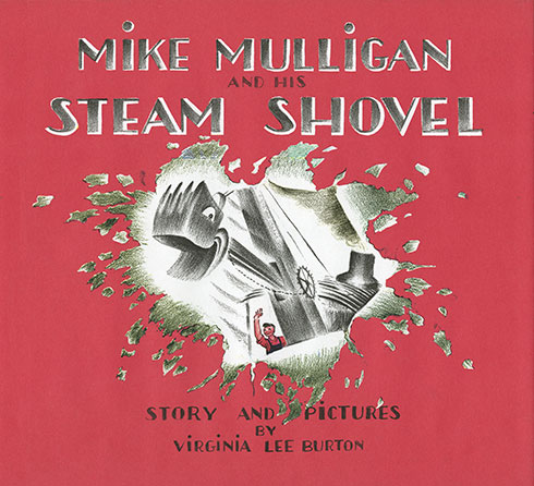 Mike Mulligan and his Steam Shovel. Image copyright Houghton Mifflin Harcourt